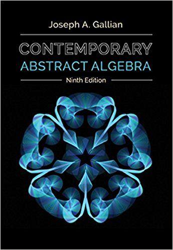 Contemporary Abstract Algebra 9th Edition by Joseph Gallian