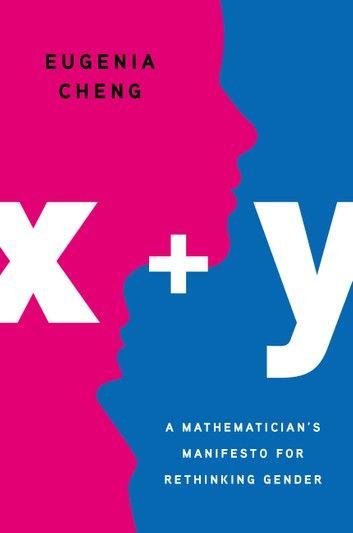 X Y Ebook By Eugenia Cheng Rakuten Kobo In 2021 Mathematician Gender Stereotypes Gender