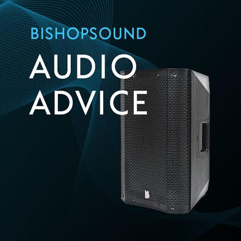 BishopSound Pro Audio Advice