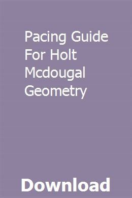 Pacing Guide For Holt Mcdougal Geometry Holt Mcdougal Geometry Book Outboard