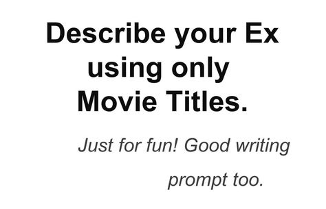Funny movie titles to describe your ex
