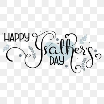 Happy Fathers Day Text With Hearts And Leaves Happy Fathers Day Father S Day Happy Png And Vector With Transparent Background For Free Download Happy Fathers Day Happy Father Fathers Day Frames