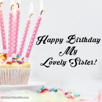 Happy Birthday Wishes For Sister With Birthday Images With Images