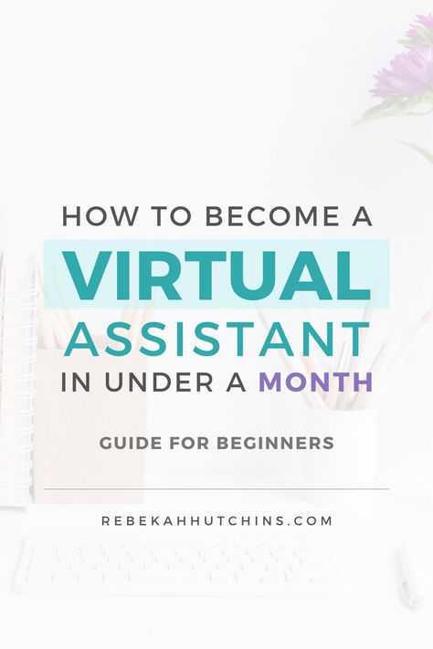 How To Become a Virtual Assistant In Under a Month