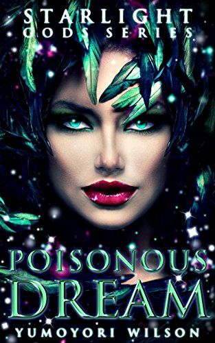 Poisonous Dream The Starlight Gods Series Book 5 By Yum Https Smile Amazon Com Dp B077cq1mb3 Ref Cm Sw R Pi Dp Best Book Covers Book Cover Book Blogger