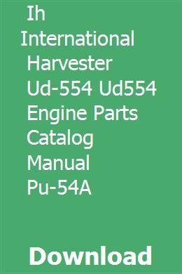 Ih International Harvester Ud 554 Ud554 Engine Parts Catalog