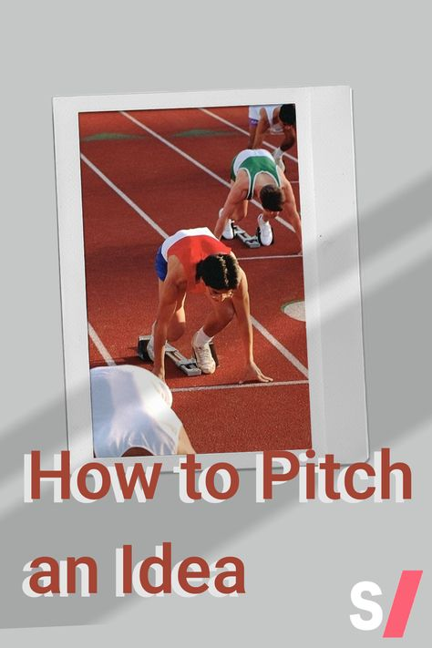 How to Pitch an Idea.