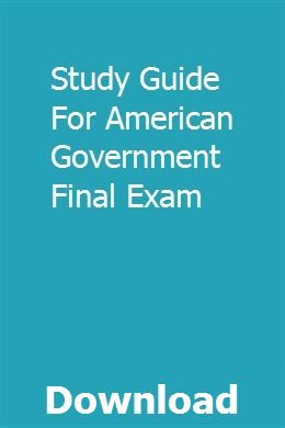 Study Guide For American Government Final Exam Study Guide American Government Exam