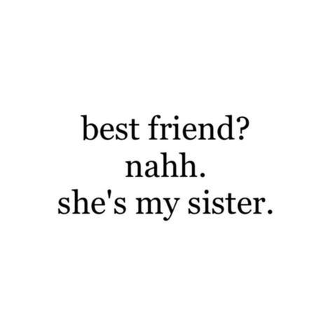 best friend? nahh. she's my sister. ♡