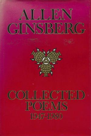 Allen Ginsberg Allen Ginsberg Collected Poems 1947 1980