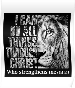 I Can Do All Things Through Christ Who Strengthens Me Poster By