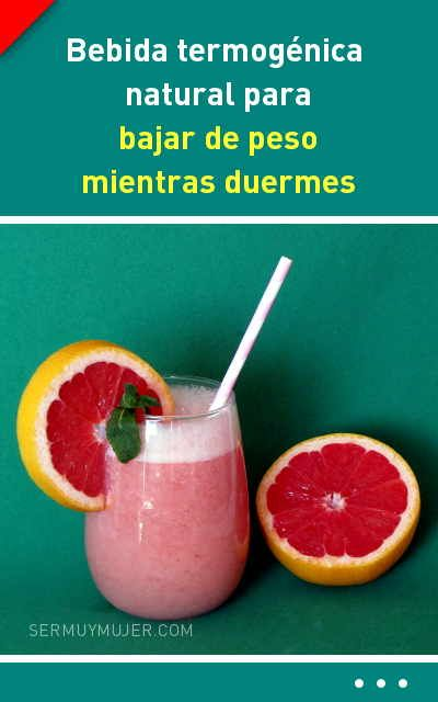 Bebida Termogénica Natural Para Bajar De Peso Mientras Duermes Fruit Grapefruit Food