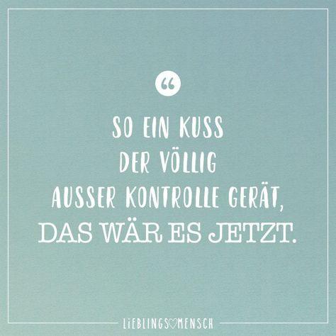 #freundschaft #nachdenken #tiefgrndig #statements #beziehung #kontrolle #kontroll #familie #lustig #ausser #visual #sprche #zitate #quotes #jetztSei ein Kuss der völlig ausser Kontrolle gerät, das wäre es jetzt Visual Statements®️ So ein Kuss der völlig ausser Kontroll gerät, das wär es jetzt.  Sprüche / Zitate / Quotes / Leben / Freundschaft / Beziehung / Liebe / Familie / tiefgründig / lustig / schön / nachdenkenVisual Statements®️ So ein Kuss der völlig ausser Kontroll gerä...