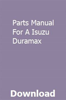 Parts Manual For A Isuzu Duramax With Images Duramax Manual