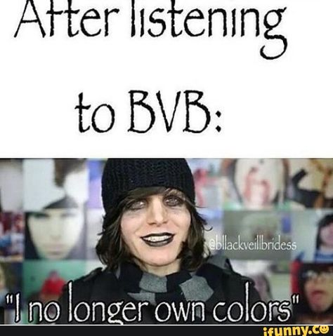 Yep. I cleaned out my wardrobe just after I started listening to BVB and if something wasn't merch, black, white, flannel, leather or denim, it went XD