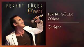 Ferhat Gocer O Rient Mp3 Indir Ferhatgocer Orient Yeni Muzik Muzik Insan