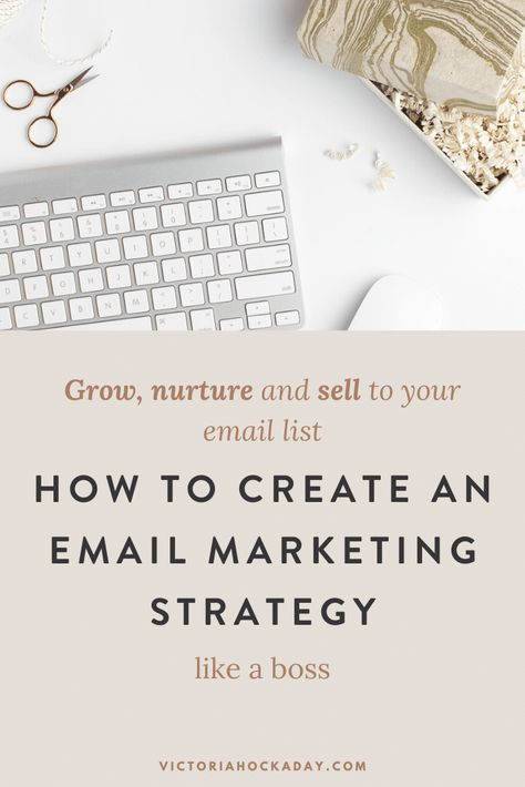 How To Create An Email Marketing Strategy Like a Boss - Victoria Hockaday