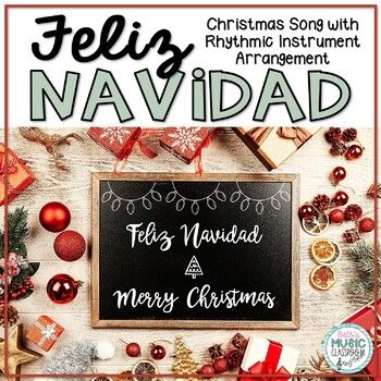 Feliz Navidad Christmas Song With Rhythmic Instrument Arrangement Holiday Songs Christmas Song Holiday Song Game