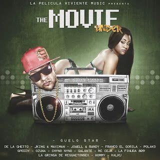 Guelo Star The Movie Under 2015 Https Ift Tt 2pdeeeu álbumes Musicales Música Latina Reggaeton