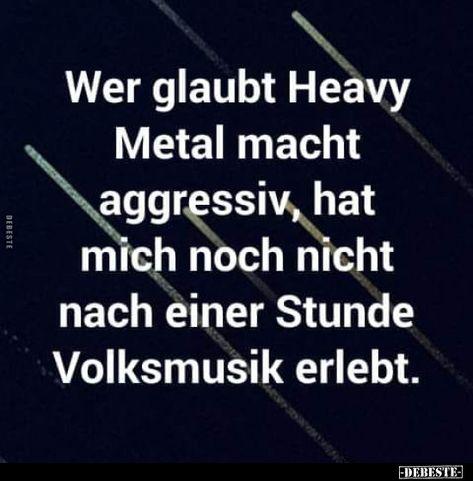 Wer glaubt Heavy Metal macht aggressiv, hat mich noch nicht.. | Lustige Bilder, Sprüche, Witze, echt lustig