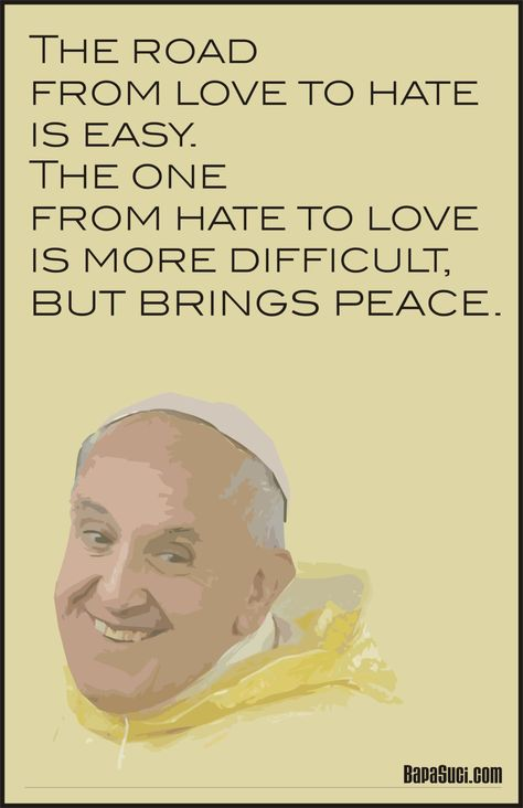 List Of Pinterest Pope Francis Quotes Love Peace Images Pope Mesmerizing Pope Francis Quotes On Love