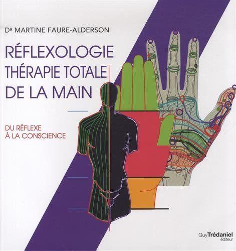 Telecharger Reflexologie De La Main Therapie Totale Pdf Par Martine Faure Alderson Telecharger Votre Fichier Ebook Maintenant
