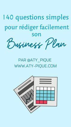 140 questions simples pour rédiger facilement son Business Plan