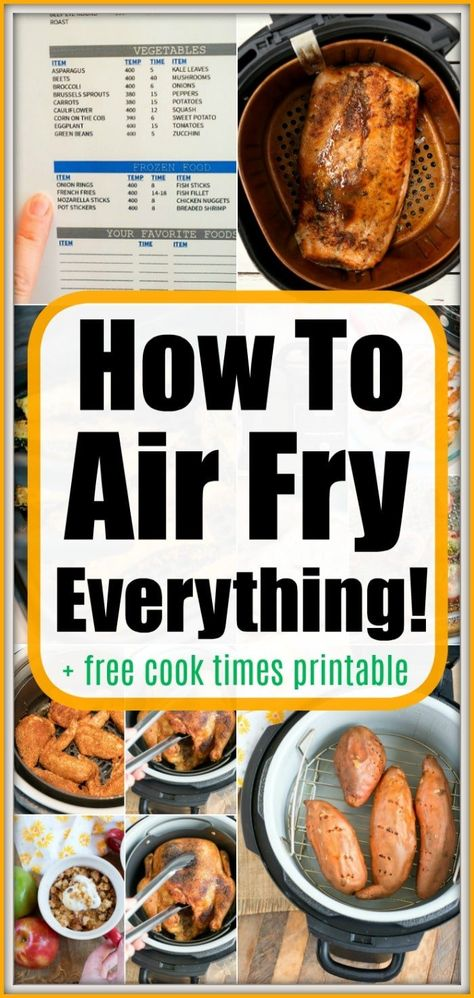 How to air fry everything you want in your new hot air crisping machine! Use our free air fryer cook time printable & our tips for perfection. #airfrying #airfryer #airfryerrecipes #airfryeverything