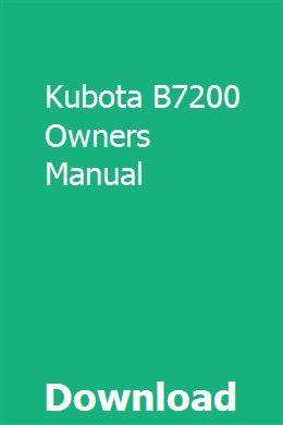 Kubota B7200 Owners Manual Owners Manuals Repair Manuals Manual