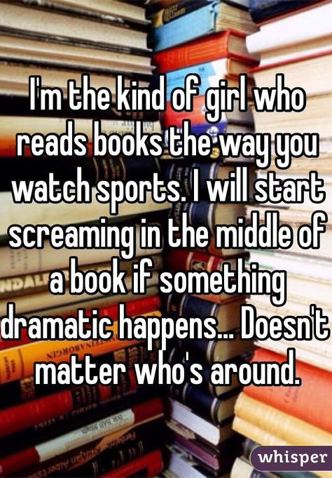 """""""I'm the kind of girl who reads books the way you watch sports. I will start..."""