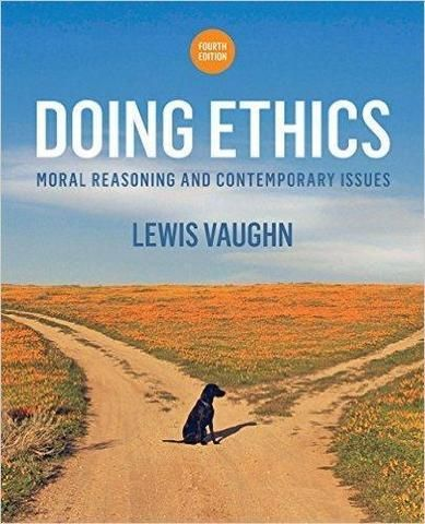 Doing Ethics Moral Reasoning And Contemporary Issues 4th