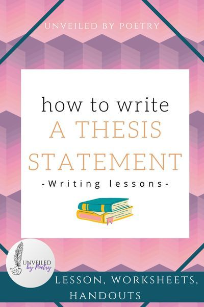 Writing Lesson How To Write A Thesi Statement In 2020 Element Of Dissertation
