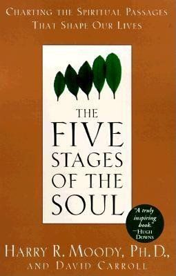 The Five Stages Of The Soul By Harry R Moody David Carroll 9780385486774 Penguinrandomhouse Com Books This Or That Questions Soul Moody
