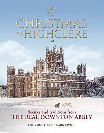 Free Download Christmas At Highclere Recipes And Traditions From