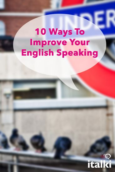 ways to improve your english speaking skills Advice on how to improve your english speaking skills i give you these english conversation tips in reverse order, starting with the.