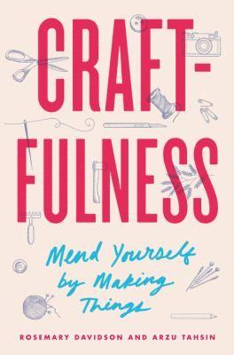 Craftfulness Positive Psychology Psychology How To Make