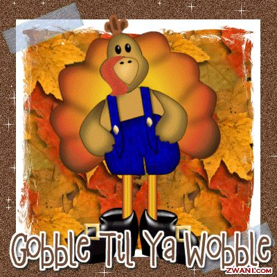 Happy Thanksgiving Gobble Til Ya Wobble