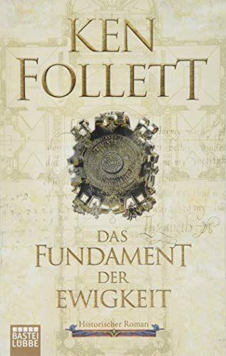 Das Fundament Der Ewigkeit Von Ken Follett Historischer Roman Thriller Bucher Und Bucher