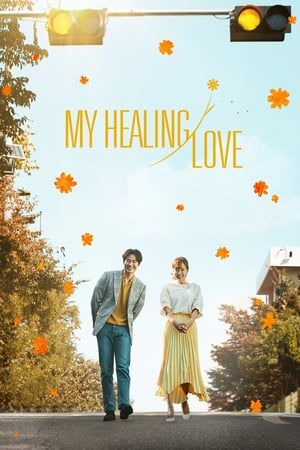 Watch Online My Healing Love With English Subs Free Download Available In Various Formats High Quality Streaming Avai Korean Drama Eng Sub Korean Drama Drama