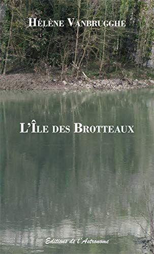 Nouveau Livre Roman L Ile Des Brotteaux De Helene Vanbrugghe