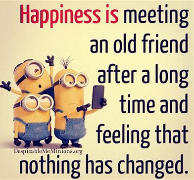 My Bestiest I Are Like This Is Something To Treasure Old Friend Quotes Friends Quotes Funny Minions Funny
