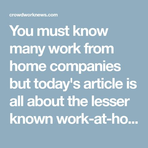 18 Work from Home Companies That You Haven't Heard Of
