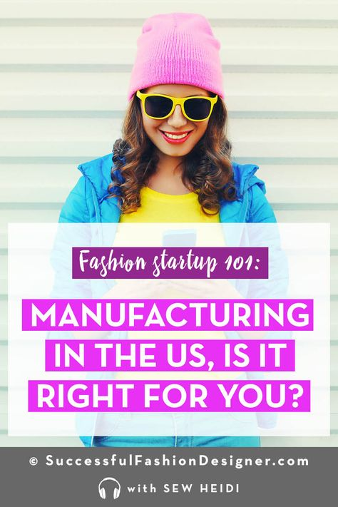 Apparel Manufacturers In The Usa A Good Choice Vs Overseas Fashion Design Jobs Business Fashion Fashion