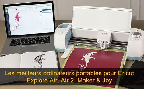 Les 10 Meilleurs Pc Portables Pour Cricut Explore Air Air 2 Maker Joy Ordinateurs Portables Pc Portable Cricut Explore