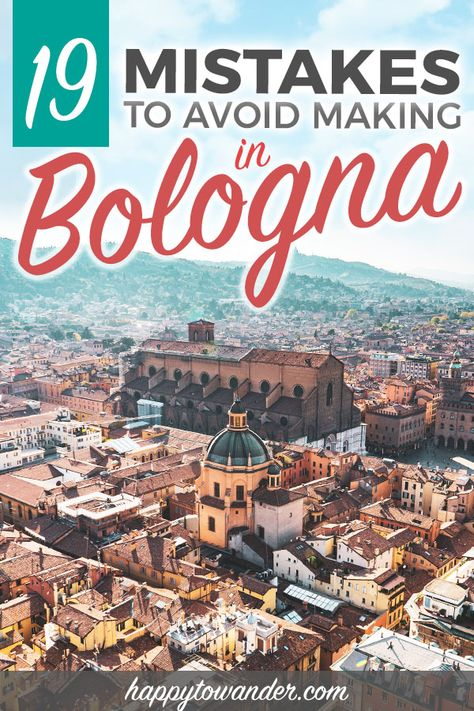 Visit Bologna Like a Smartie: 19 Mistakes to Avoid On Your 1st Bologna Trip