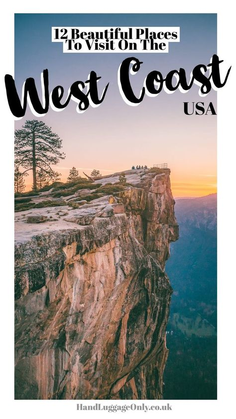 12 Of The Best Places To See Around The West Coast, USA