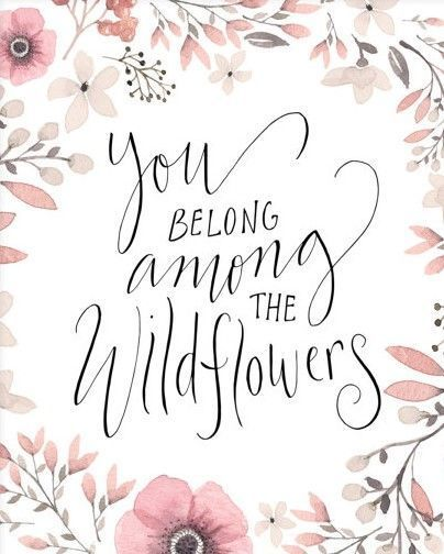 Floral Art Print ~ You Belong Among The Wildflowers Handlettering Calligraphy Printable Quote, 8x10 Inspirational Quotes Wall Art