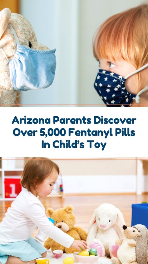 Arizona Parents Discover Over 5,000 Fentanyl Pills In Child's Toy Parents were shocked when they discovered a sandwich bag filled with pills in their daughter's new toy.