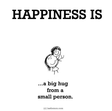 """HAPPINESS IS: A big hug from a small person...especially when it's from one of my FAVORITE """"small persons""""  <3"""