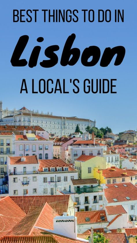 BEST Things to See, Do & Eat in Lisbon, Portugal (According to a Local) | Lisbon Travel Blog